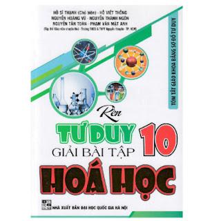 Rèn Tư Duy Giải Bài Tập Hóa Học Lớp 10 (Tóm Tắt Giáo Khoa Bằng Sơ Đồ Tư Duy) ebook PDF-EPUB-AWZ3-PRC-MOBI