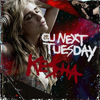 Ke$ha - C U Next Tuesday
