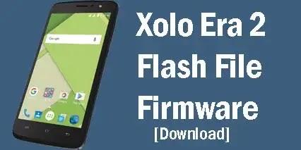 Xolo Era 2 Flash File [Download] Stock ROM Firmware
