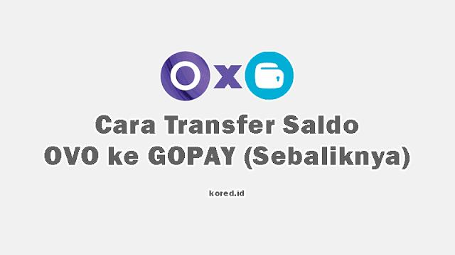 Cara Transfer Saldo OVO ke GOPAY dan Sebaliknya