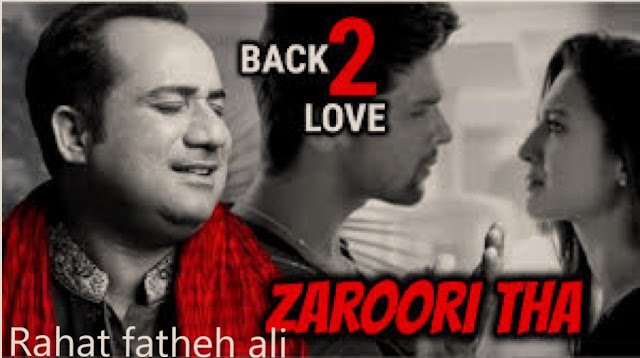 Zaroori Tha Lyrics in Hindi -  Rahat fatheh ali khan