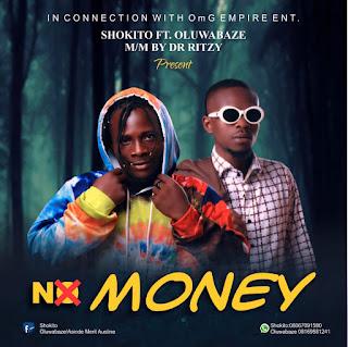 MUSIC: Shokito Ft.Oluwabaze - No Money
