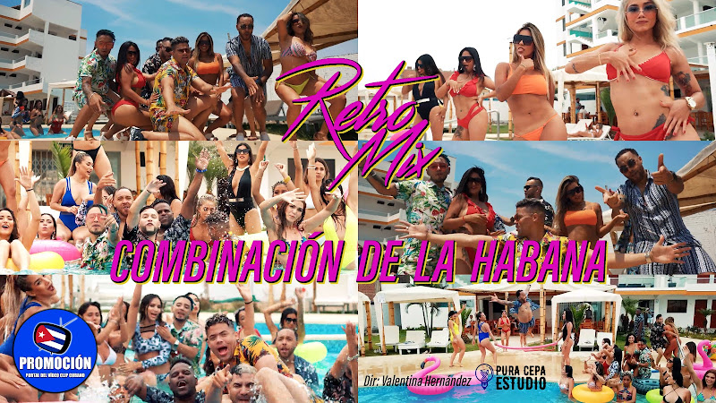 Combinación de La Habana - ¨Retro Mix¨ - Videoclip - Dir: Valentina Hernández. Portal Del Vídeo Clip Cubano. Música cubana. Son. Salsa. Timba. Cuba.