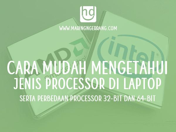Mengetahui Jenis Processor PC dan Perbedaan 32-bit & 64-bit