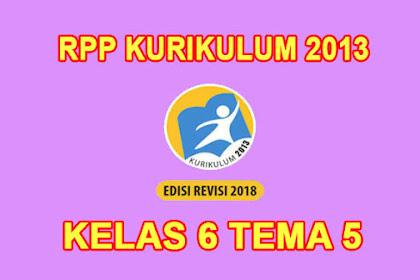 Download RPP Kelas 6 Tema 5 Kurikulum 2013 Revisi 2018