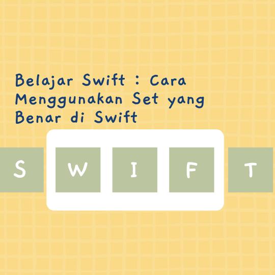 Cara Menggunakan Set yang Benar di Swift