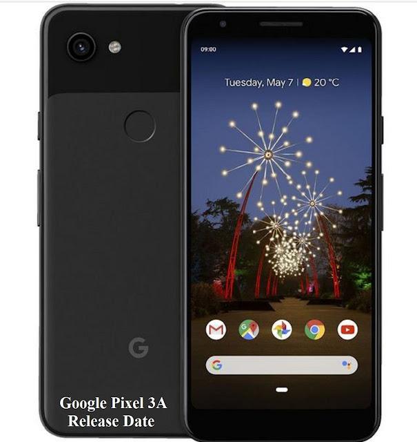 Google Pixel 3A Release Date