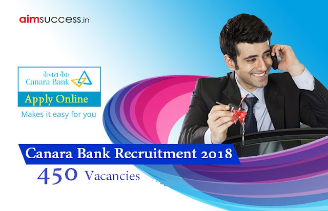 Canara Bank Recruitment 2018 | 450 Vacancies - Apply Online