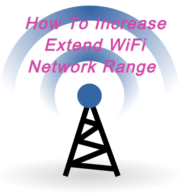 How To Increase Extend WiFi Network Range