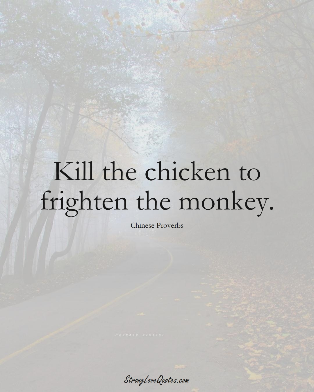 Kill the chicken to frighten the monkey. (Chinese Sayings);  #AsianSayings