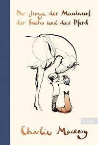 Charlie Mackesy ; List ; Ullstein Verlag ; Der Junge der Maulwurf der Fuchs und das Pferd