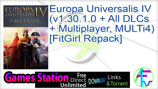 Europa Universalis IV (v1.30.1.0 + All DLCs + Multiplayer, MULTi4) [FitGirl Repack]