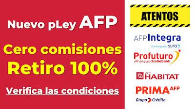 Nuevo pLey para AFP Cero comisiones Retiro 100% Verifica las condiciones