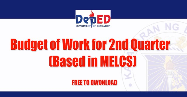 Budget of Work for 2nd Quarter (Based in MELCS)