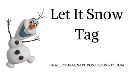 Let It Snow: Tag | Es injusto que aún no haya visto nieve de verdad