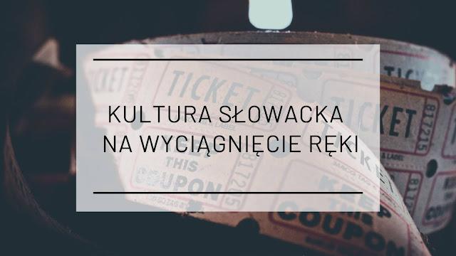 Kultura słowacka na wyciągnięcie ręki