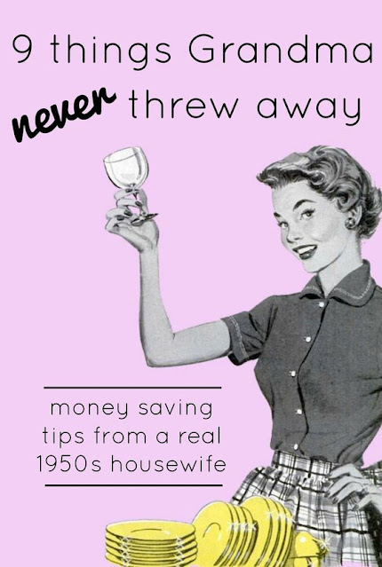 9 things my grandma never threw away- thrifty vintage housewife tips