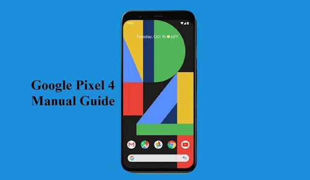 Google Pixel 4 Manual Guide