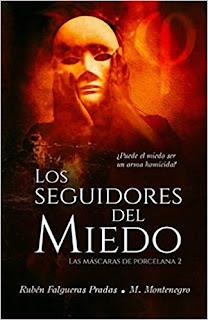 """Reseña: """"Los seguidores del miedo"""" ( Las máscaras de porcelana 2) - Ruben Falgueras Pradas, M. Montenegro"""
