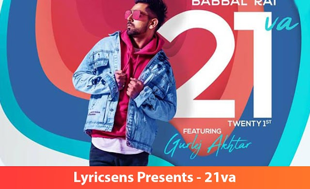 21va Song Lyrics By Matt Sheron Wala, Babbal Rai, Gulrez Akhtar