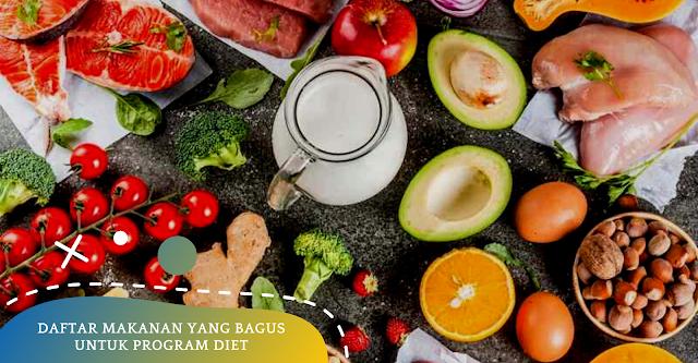 Daftar Makanan Yang Bagus Untuk Program Diet