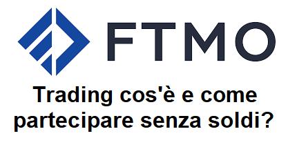 ftmo trading cos'è e come partecipare senza soldi?