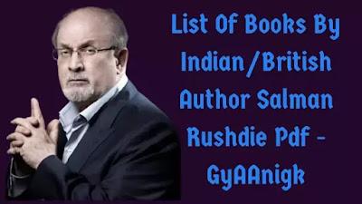 Salman Rushdie Books | List Of Books By Indian/British Author Salman Rushdie Pdf - GyAAnigk