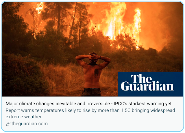 Major climate changes inevitable and irreversible - IPCC's starkest warning yet [The Guardian]