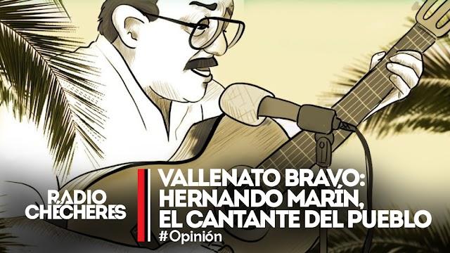 Vallenato bravo: Hernando Marín, el cantante del pueblo