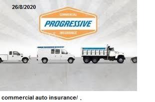 commercial auto insurance/  progressive commercial auto