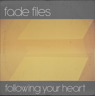 Fade Files - Following Your Heart - third single cover