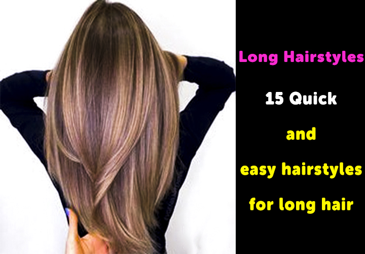 15 Quick And Easy Hairstyles For Long Hair With Pictures