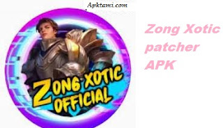 Zong Xotic patcher APK Download