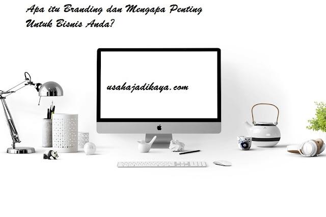 Apa itu Branding dan Mengapa Penting Untuk Bisnis Anda?