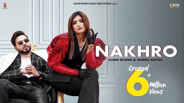 Nakhro Song Lyrics - Khan Bhaini
