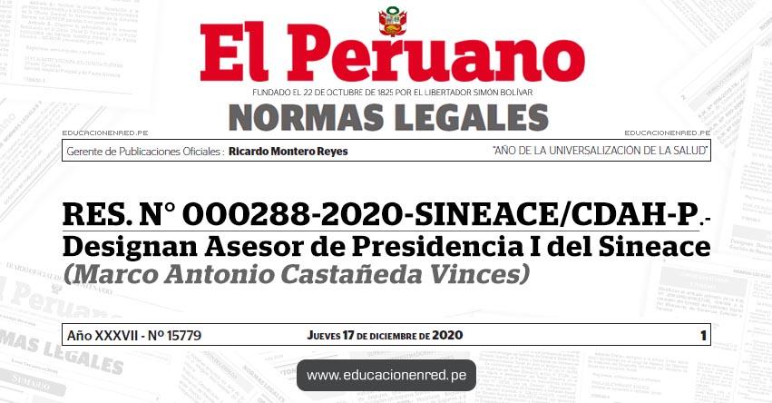 RES. N° 000288-2020-SINEACE/CDAH-P.- Designan Asesor de Presidencia I del Sineace (Marco Antonio Castañeda Vinces)