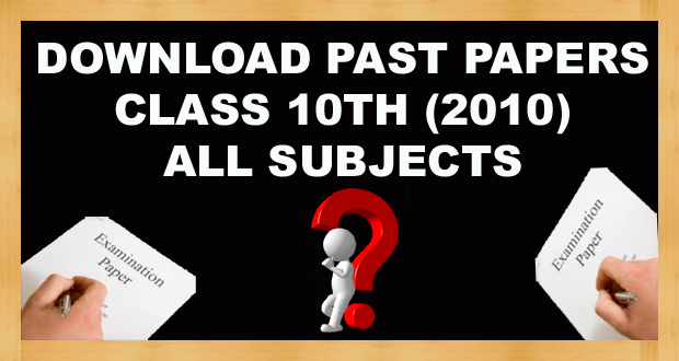 Download 10th Class Past Papers Annual 2010 FBISE