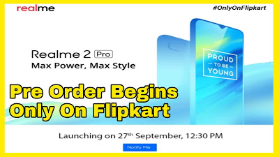 Realme 2 Pro Pre Order Will Be Started on Flipkart - Check out Price, Features and Specs