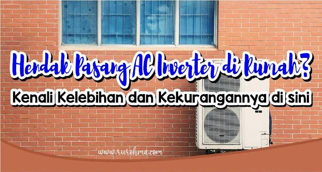 kenali kelebihan dan kekurangan AC inverter
