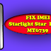 FIX IMEI Starlight Srat Plus Plus MT6739