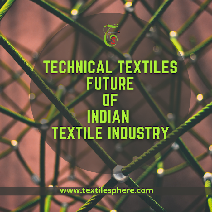 TECHNICAL TEXTILES- THE VISTAS TO REJUVENATE INDIAN TEXTILE INDUSTRY IN A PROGRESSION MODE.