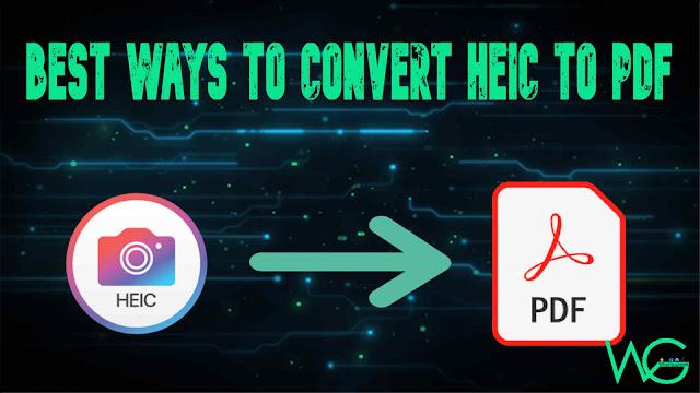 Best Ways to Convert HEIC to PDF