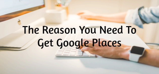 The Reasons You Need To Get Google Places