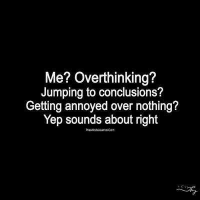 Overthinking? Me? funny meme