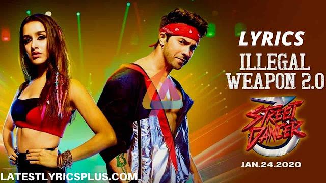 Illegal Weapon 2.0 Lyrics - Street Dancer 3D Varun Shraddha
