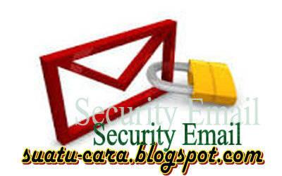 5 cara meningkatkan keamanan akun email