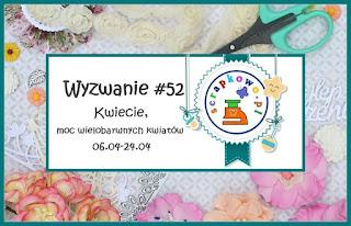 http://infoscrapkowo.blogspot.com/2020/04/wyzwanie-52-kwiecie-moc-wielobarwnych.html