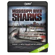 Mississippi River Sharks (2017) HDRip 720p Audio Dual Latino-Ingles