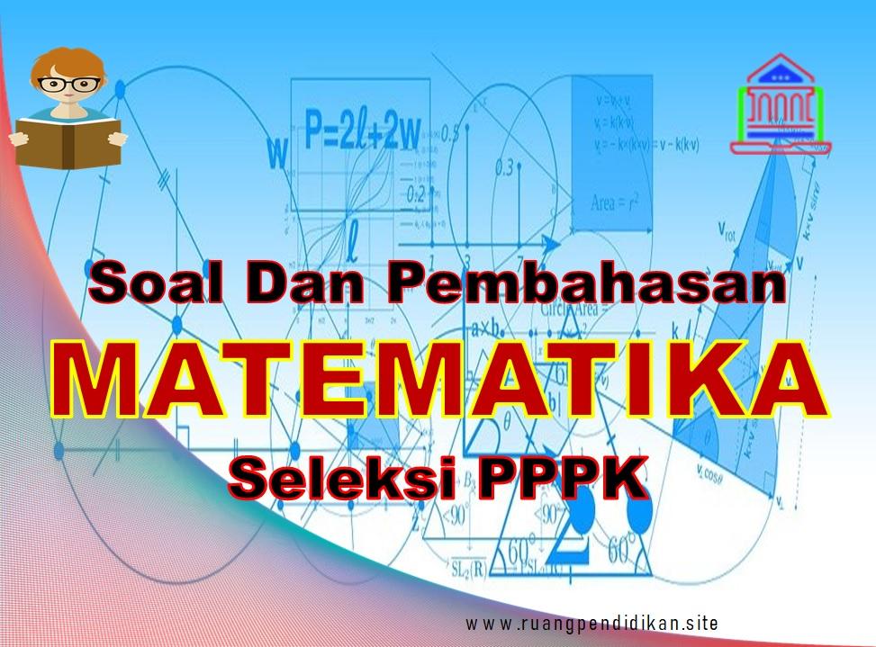 Seleksi PPPK Guru Matematika SD