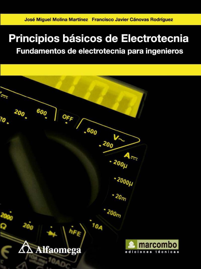 Principios básicos de electrotecnia – José Miguel Molina Martínez